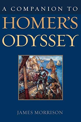 A Companion to Homer's Odyssey: James V. Morrison
