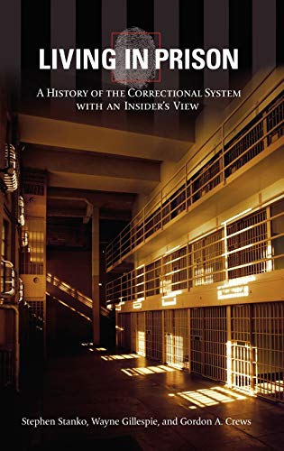 9780313318566: Living in Prison: A History of the Correctional System with an Insider's View