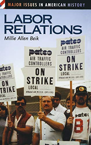 9780313318641: Labor Relations (Major Issues in American History)