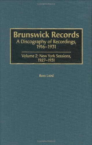 9780313318672: Brunswick Records: A Discography of Recordings, 1916-1931 Volume 2: New York Sessions, 1927-1931 (Discographies)
