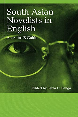 9780313318856: South Asian Novelists in English: An A-to-Z Guide