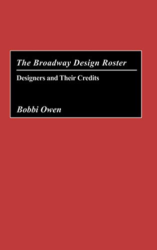 9780313319150: The Broadway Design Roster: Designers and Their Credits