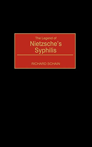 9780313319402: The Legend of Nietzsche's Syphilis: (Contributions in Medical Studies)