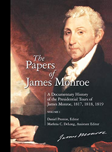 9780313319785: The Papers of James Monroe: A Documentary History of the Presidential Tours of James Monroe, 1817, 1818, 1819^LVolume 1