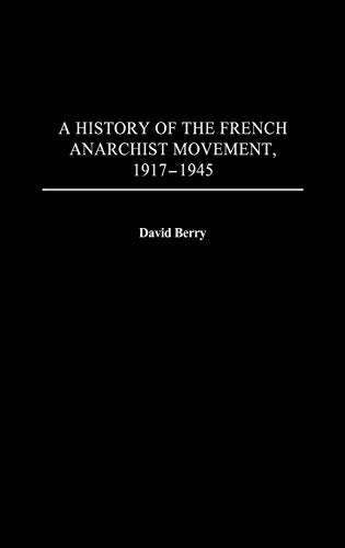 9780313320262: A History of the French Anarchist Movement, 1917-1945: