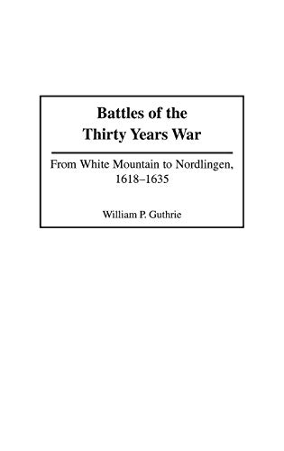 9780313320286: Battles of the Thirty Years War: From White Mountain to Nordlingen, 1618-1635 (Contributions in Military Studies)