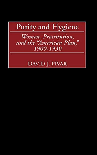 9780313320323: Purity and Hygiene: Women, Prostitution, and the