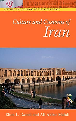 9780313320538: Culture and Customs of Iran (Cultures and Customs of the World)