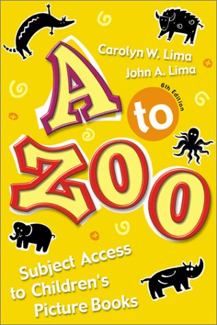 9780313320699: A To Zoo: Subject Access to Children's Picture Books, Sixth Edition