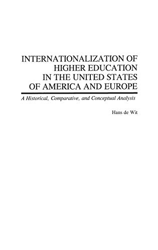 9780313320750: Internationalization of Higher Education in the United States of America and Europe: A Historical, Comparative, and Conceptual Analysis (Greenwood Studies in Higher Education)
