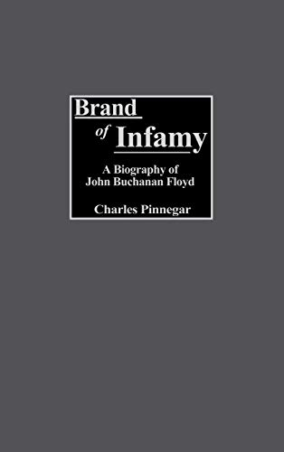 9780313321337: Brand of Infamy: A Biography of John Buchanan Floyd