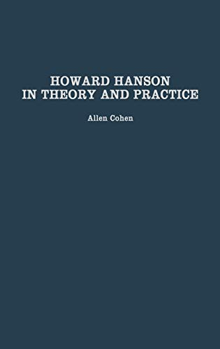 9780313321351: Howard Hanson in Theory and Practice (Contributions to the Study of Music and Dance)