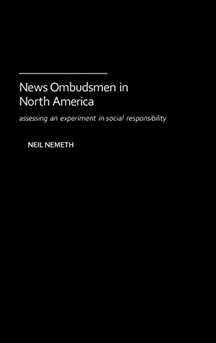 News Ombudsmen in North America: Assessing an: Neil Nemeth