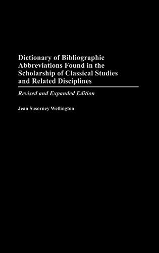 9780313321412: Dictionary of Bibliographic Abbreviations Found in the Scholarship of Classical Studies and Related Disciplines, 2nd Edition