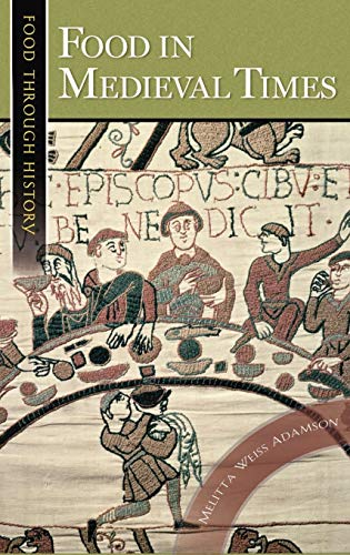 9780313321474: Food in Medieval Times (Food through History)