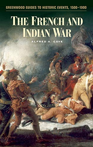 9780313321689: The French and Indian War (Greenwood Guides to Historic Events 1500-1900)