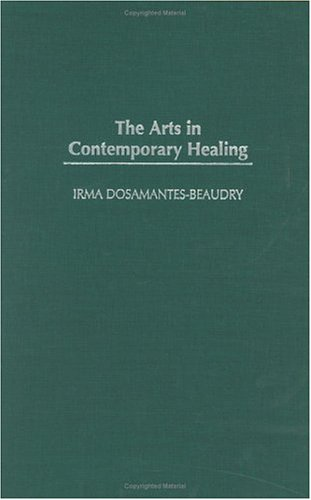 9780313321986: The Arts in Contemporary Healing (Contributions in Psychology,)