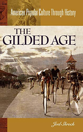 9780313322044: The Gilded Age