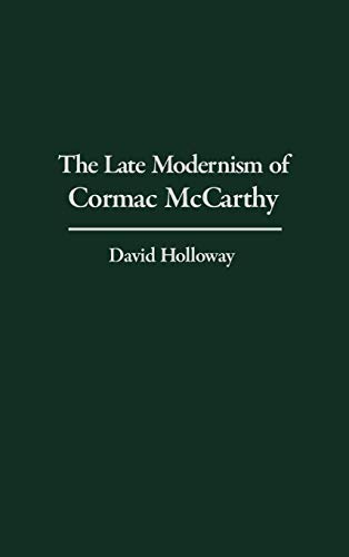 9780313322273: The Late Modernism of Cormac McCarthy: (Contributions to the Study of World Literature)