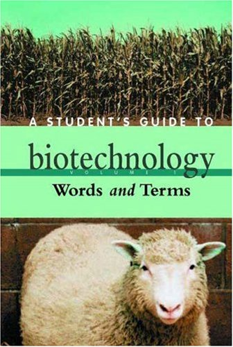 A Student's Guide to Biotechnology - Words and terms - Volume 1: Anon