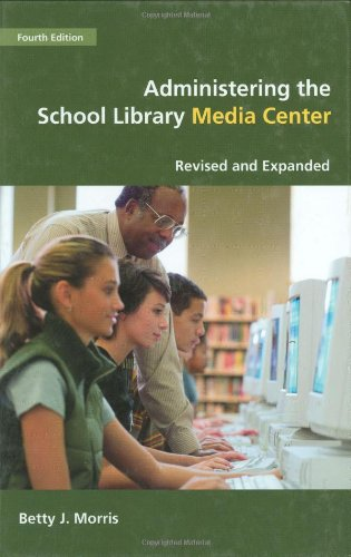9780313322617: Administering the School Library Media Center, 4th Edition