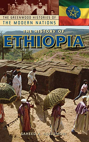9780313322730: The History of Ethiopia (The Greenwood Histories of the Modern Nations)