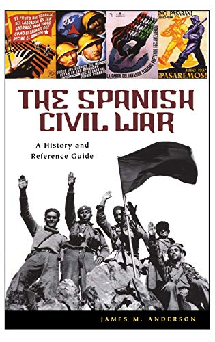 9780313322747: The Spanish Civil War: A History and Reference Guide