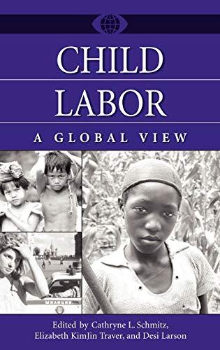 Child Labor: A Global View (A World: Cathryne L Schmitz,