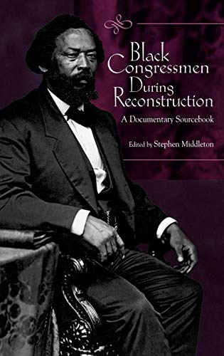 9780313322815: Black Congressmen During Reconstruction: A Documentary Sourcebook