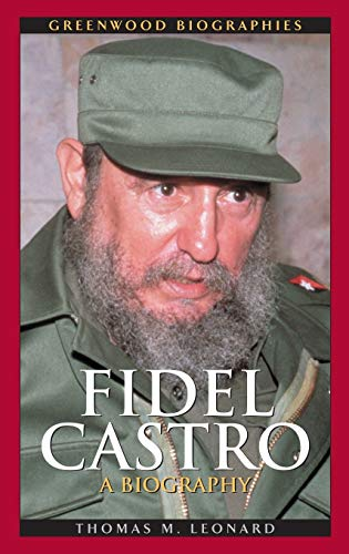 9780313323010: Fidel Castro: A Biography (Greenwood Biographies)