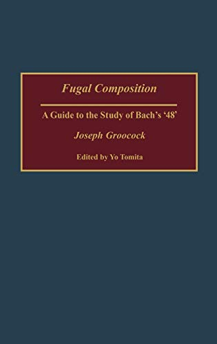 9780313323232: Fugal Composition: A Guide to the Study of Bach's '48' (Contributions to the Study of Music and Dance)