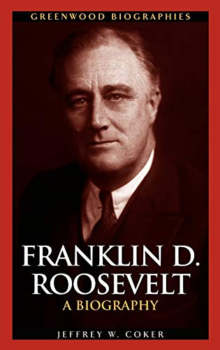 9780313323379: Franklin D. Roosevelt: A Biography (Greenwood Biographies)