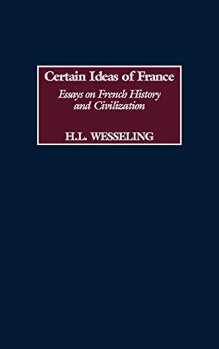 Certain Ideas of France: Essays on French History and Civilization (Contributions to the Study of ...
