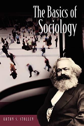 The Basics of Sociology (Basics of the: Stolley, Kathy