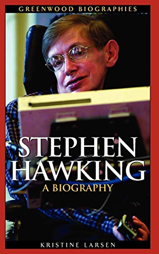 9780313323928: Stephen Hawking: A Biography (Greenwood Biographies)