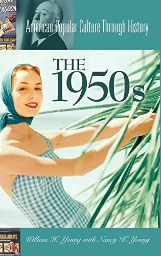 9780313323935: The 1950s (American Popular Culture Through History)