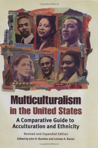Multiculturalism in the United States: A Comparative: John D. Buenker,