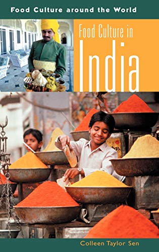Food Culture in India (Food Culture around the World): Sen Ph.D., Colleen Taylor