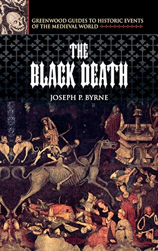 9780313324925: The Black Death (Greenwood Guides to Historic Events of the Medieval World)
