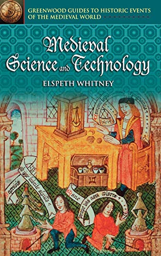 9780313325199: Medieval Science and Technology (Greenwood Guides to Historic Events of the Medieval World)