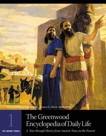 The Greenwood Encyclopedia of Daily Life: A: Joyce E. Salisbury,