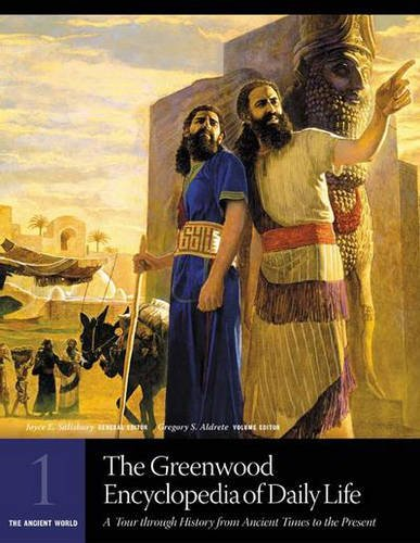 9780313325427: The Greenwood Encyclopedia of Daily Life: A Tour Through History from Ancient Times to the Present, Vol. 1