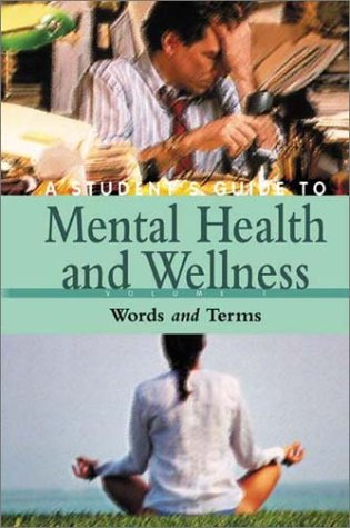 9780313325489: A Student's Guide to Mental Health & Wellness [4 volumes]
