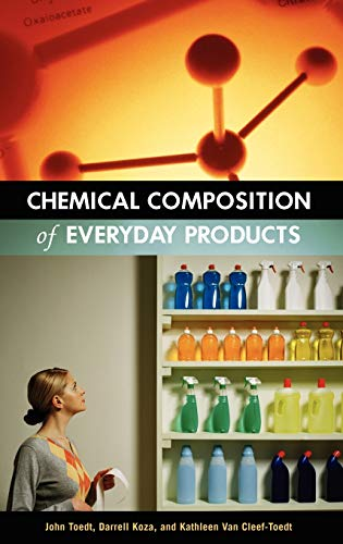 9780313325793: Chemical Composition of Everyday Products