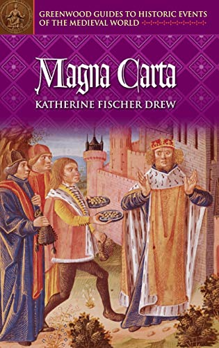 Magna Carta (Greenwood Guides to Historic Events: Katherine Fischer Drew