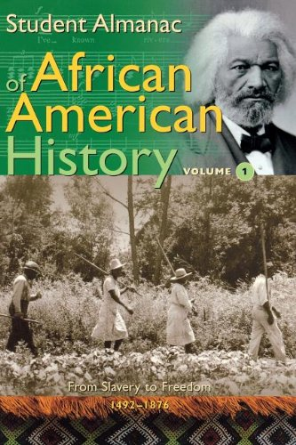9780313325977: Student Almanac of African American History: Volume 1, From Slavery to Freedom, 1492-1876 (Middle School Reference)