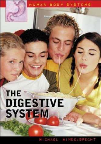 The Digestive System (Human Body Systems): Michael Windelspecht