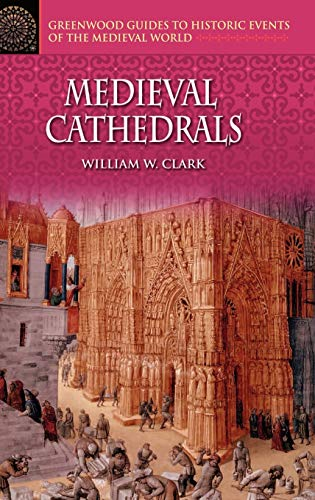 9780313326936: Medieval Cathedrals (Greenwood Guides to Historic Events of the Medieval World)