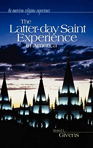 9780313327506: The Latter-day Saint Experience in America (The American Religious Experience)