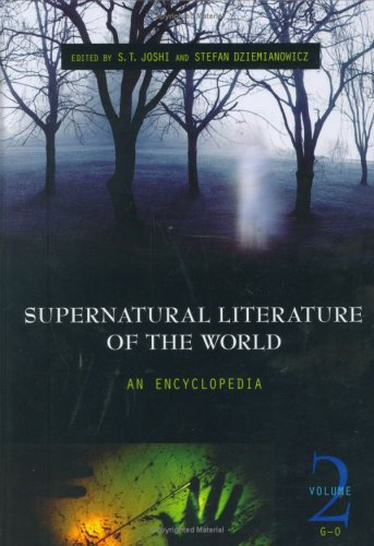 Supernatural Literature of the World: An Encyclopedia, Volume 2, G-O: Dziemianowicz, Stefan R.
